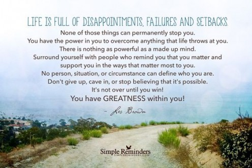 Life is Full of Disappointment, Failures and Setbacks – It's How You Handle them that Count!