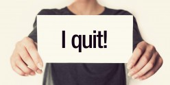 Why is quitting viewed as a negative thing instead of a positive, even an intelligent choice when