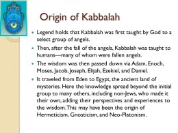 While the re-discovery of Kabbalah has been helpful for many - at this point in time, since it is old as any other 'path' - it is just another potential stepping stone and not necessarily 'the way'.