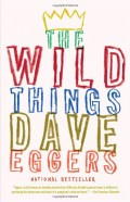 "Dave Eggers, ""The Wild Things"": Book Review"