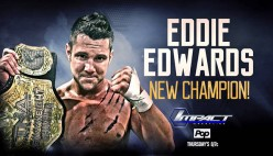 My Top 3 Reasons Why Eddie Edwards Being TNA World Champion Was a Controversial Decision on TNA's Part