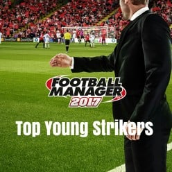 FM17: Top 10 Young Strikers to Watch Out For