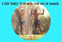 Fun Things to Do With Your Kids in Summer