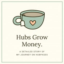 Hubs Grow Money, A Detailed Story of My Journey on Hubpages