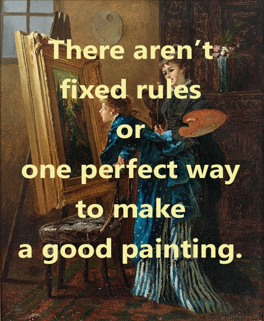 There are no fixed rules in art.