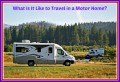 What Is It Like to Travel in a Motor Home?