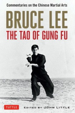 Book Review: The Tao of Gung Fu: Commentaries on the Chinese Martial Arts by Bruce Lee (Edited by John Little)