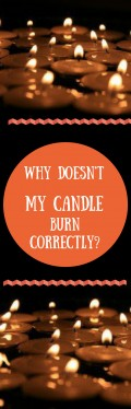 Why Doesn't My Candle Burn Correctly?
