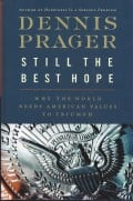 """Still the Best Hope"" by Dennis Prager, a Book Review"