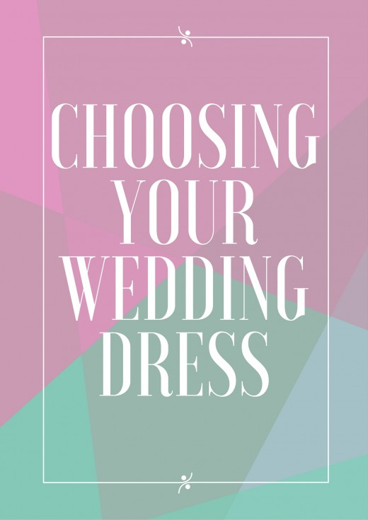 Look around when the time comes to choose a wedding dress.