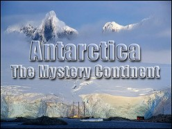 Antarctica, The Mystery Continent