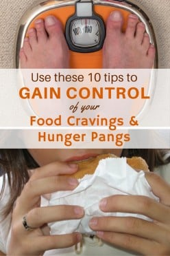 10 Ways to Control Intense Food Cravings and Hunger Pangs