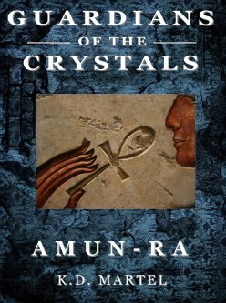 New Science Fiction Fantasy Adventure Saga Guardians of the Crystals: Amun-Ra  Book Three.