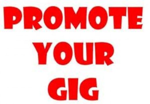 Don't forget to promote your gig.