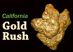 Gold Rush—the History of Gold Mining in California