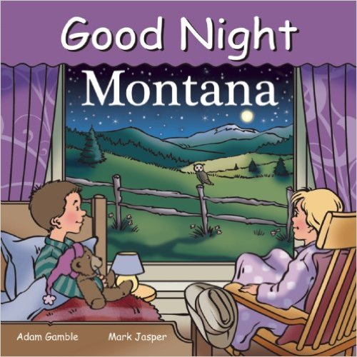 Good Night Montana (Good Night Our World) Board book by Adam Gamble