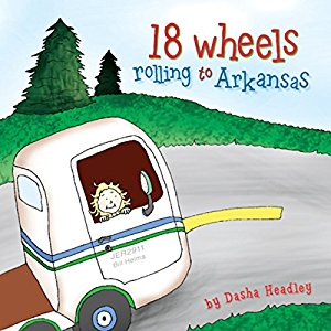 18 Wheels Rolling to Arkansas by Dasha Headley