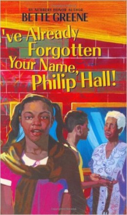 I've Already Forgotten Your Name, Philip Hall! by Bette Greene