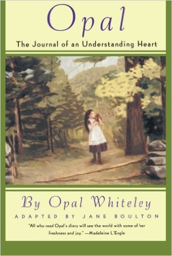 Opal: The Journal of an Understanding Heart by Opal Whiteley