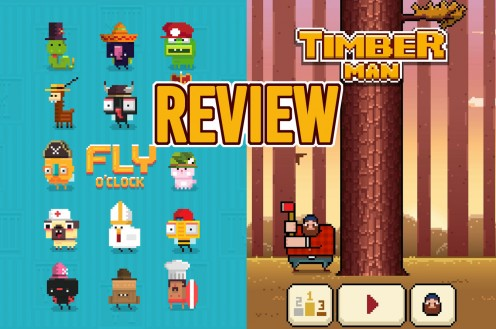 Fly O'Clock and Timberman [Review]