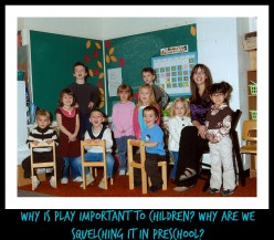 3 Reasons Why Play Is Getting Diminished at Preschool and Why It Hurts Children