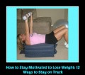 How to Stay Motivated to Lose Weight: 12 Ways to Stay on Track