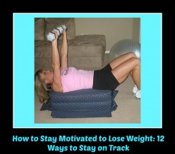12 Ways to Stay Motivated While Losing Weight