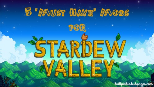 5 Must-Have Mods for Stardew Valley!