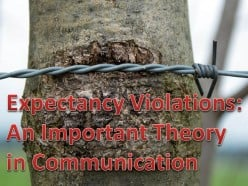 Expectancy Violations: An Important Theory in Communication