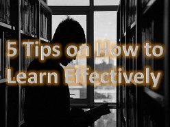 5 Tips on How to Learn Effectively