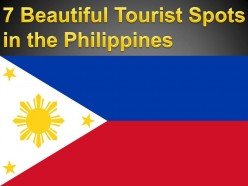 7 Beautiful Tourist Spots in the Philippines