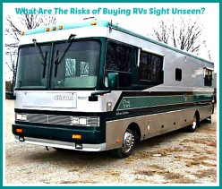 Why You Need to Avoid Buying RVs Sight Unseen