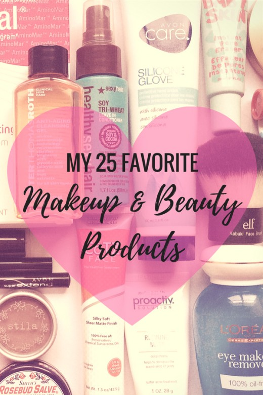 My 25 favorite makeup and beauty products.
