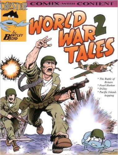 World War 2 Tales (Chester the Crab's Comix With Content) by Bentley Boyd