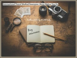 International Travel Medical Insurance: Know Before You Go