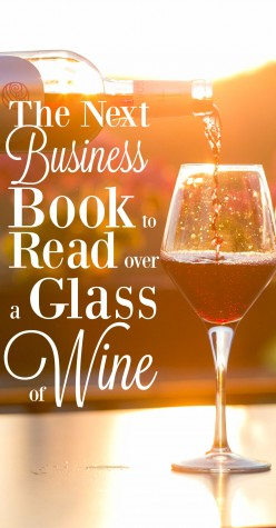 The Next Business Book to Read over a Glass of Wine