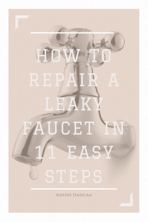 How to Repair a Leaky Faucet in 11 Easy Steps
