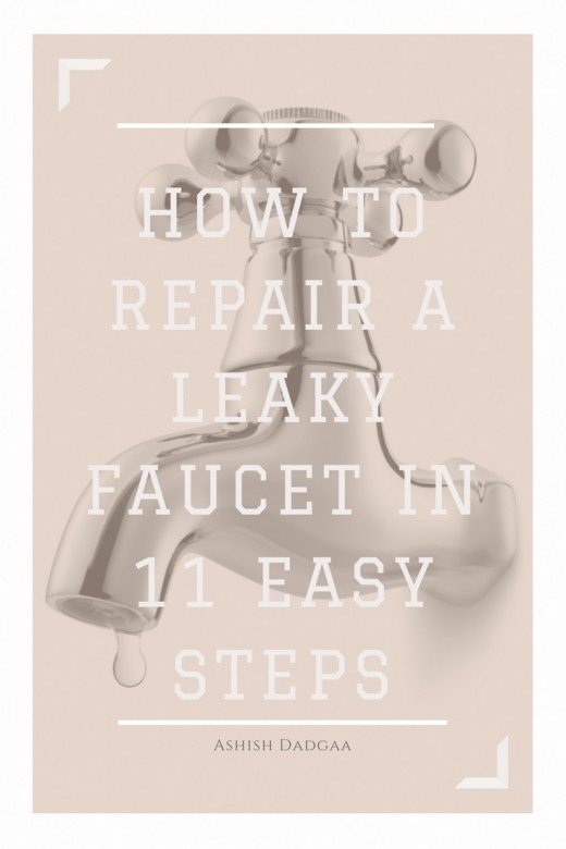 11 Easy Steps on How to Repair a Leaky Tap or Faucet