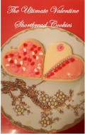 The Ultimate Valentine Shortbread Cookies