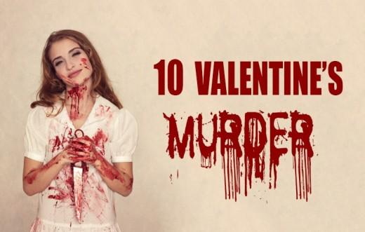 10 Horrifying Valentine's Day Murders