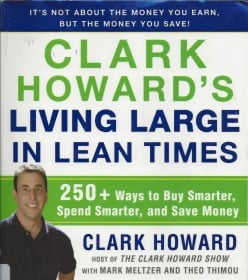 Clark Howard's Living Large in Lean Times, A Book Review