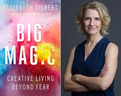 Living the Creative Life: Quotes from Elizabeth Gilbert's