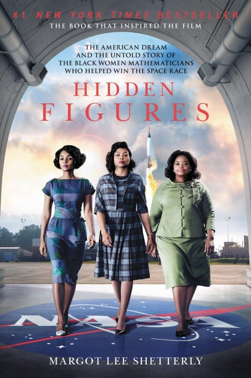Hidden Figures, based on a true story about  African-American women working at NASA, during a time of racial tension. c/o Amazon