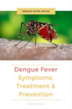 Dengue Fever Symptoms, Treatment and Prevention