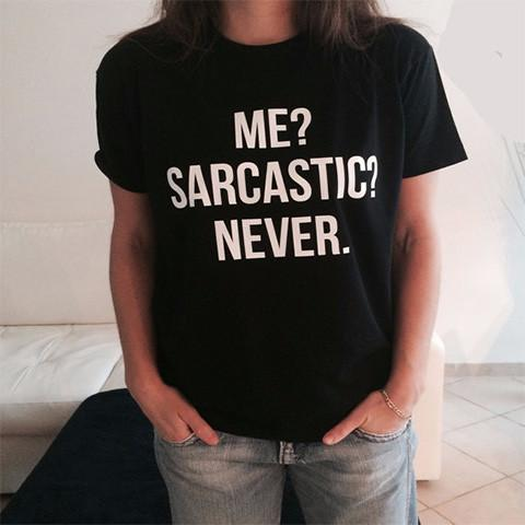 Tell the world how sassy and sarcastic you can be with this funny T-shirt.