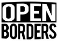 Can anyone make a case for Open Borders that stands up to scrutiny?