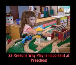 33 Reasons Why You Should Choose a Play-Based Preschool for Your Child