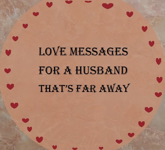 Greeting cards messages and sayings holidappy sweet love messages for your husband who is far away m4hsunfo