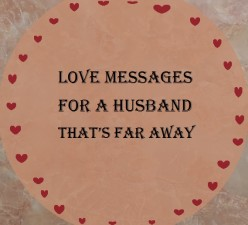 Heart-Touching Love Messages for a Husband That's Far Away