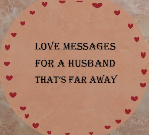 Sweet Love Messages for Your Husband Who Is Far Away